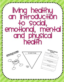 Living Healthy, An Introduction to Social, Emotional, Mental and Physical Health
