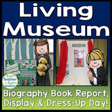 Living Museum - Biography Book Report, Display and Dress-Up Day!