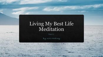 Living My Best Life Interactive Meditation