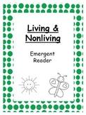 Living & Nonliving- Emergent Reader