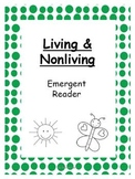 Living & Nonliving- Emergent Reader