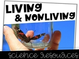 Living & Nonliving Science Resources Bundle