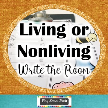 Living Nonliving Write the Room