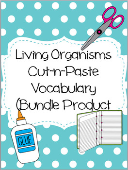 Living Organisms Cut-n-Paste Vocabulary (Bundle Product)