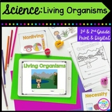 Living Organisms Mini Unit- 1st & 2nd Grade