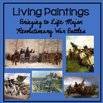 Living Paintings-Bringing to Life Major Revolutionary War Battles