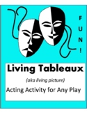 Living Tableaux Group Project for Any Play