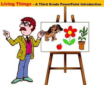 Living Things - A Third Grade PowerPoint Introduction