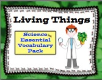 Living Things Essential Science Vocabulary Pack