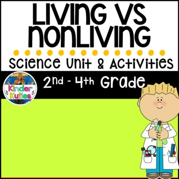 Living & Non-Living Things Interdisciplinary Unit (2nd-4th Grade)