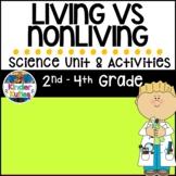 Living & Non-Living Things Interdisciplinary Unit (2nd-4th Grade)