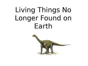 Living Things No Longer on Earth