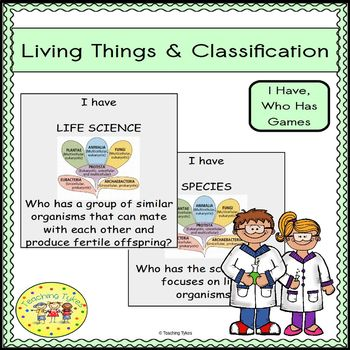 Living Things and Classification I Have, Who Has Games