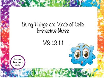 Living Things are Made of Cells Interactive Notes and Performance Task