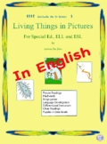 Living Things in Pictures for Special Ed., ELL and ESL Students