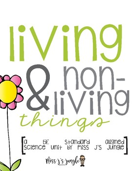 Living and Non-Living Things Science Unit