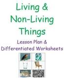 Living and Non-Living Things (Lesson Plan & Differentiated