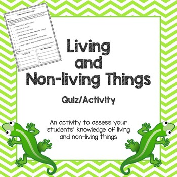 New! Living and Non-Living Things Quiz/Assessment/Activity