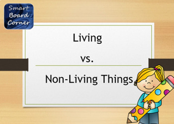 Living and Non Living Things SMART Board Lesson