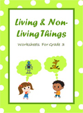 Living and Non-Living Things - worksheets for grade 3 /Dis