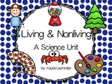 Living and Nonliving: A Science Unit