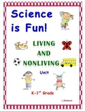 Living and Nonliving - Science is Fun!  K-1st