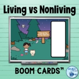 Living and Nonliving Sort | Living vs Nonliving Boom Cards™