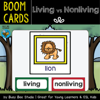 Living and Nonliving Things | Boom Cards