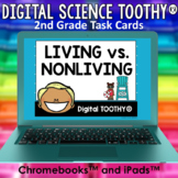 Living and Nonliving Things Digital Science Toothy ® Task Cards