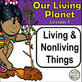 Living and Nonliving Things -  Environmental Science Unit