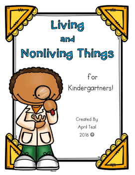 Living and Nonliving Things for Kindergartners!