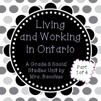 Living and Working in Ontario Part 1 - Grade 3 Social Studies Powerpoint & More