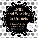 Living and Working in Ontario Part 2 - Grade 3 Social Stud