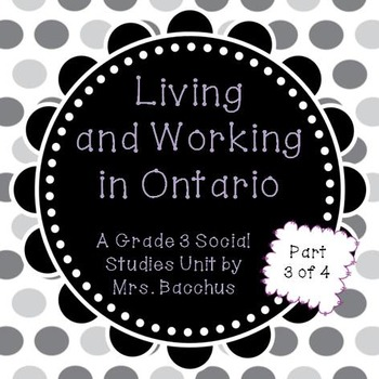 Living and Working in Ontario Part 3 - Grade 3 Social Studies Powerpoint & More