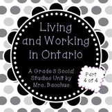 Living and Working in Ontario Part 4 - Grade 3 Social Studies Assessment Package