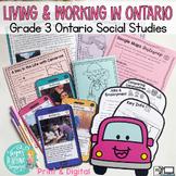 Living & Working in Ontario Unit! Grade 3 Ontario Social Studies PRINT & DIGITAL