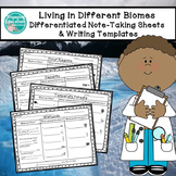 Living in Different Biomes Differentiated Note-Taking Sheets & Writing Templates