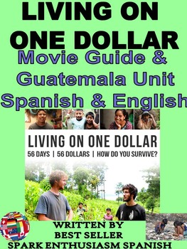 Living on One Dollar Movie Guide and Guatemala Unit in Spanish and English