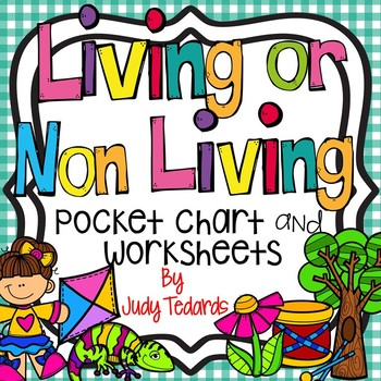 Living or Non Living  (A Pocket Chart Activity and Worksheets)