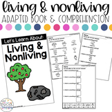 Living or Nonliving Adapted Book & Comprehension for Speci