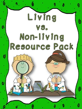 Living vs. Non-Living Resource Pack
