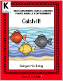 Living vs Nonliving:  Catch-IT!  (NGSS K-LS1-1)
