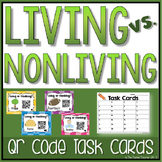 Living vs. Nonliving Things QR Code Self Checking Task Cards