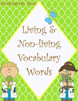 Living/Non-living Vocabulary Words (Plants, Animals, & Life Cycles)