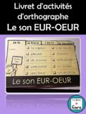 Livret d'activités d'orthographe Le son EUR-OEUR