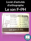 Livret d'activités d'orthographe - Le son F-PH