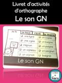 Livret d'activités d'orthographe -  Le son GN (Learn Frenc