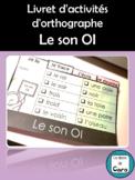 Livret d'activités d'orthographe - Le son OI (Learn French