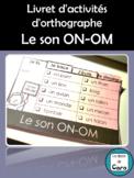 Livret d'activités d'orthographe - Le son ON-OM