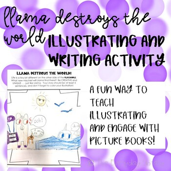 Llama Destroys the World Illustrating and Writing Activity